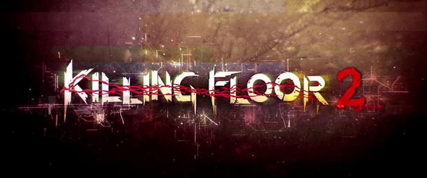 Ранний доступ Killing Floor 2 уже через 2 недели